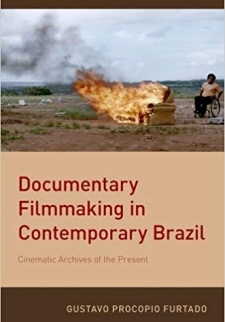 Documentary Filmmaking in Contemporary Brazil: Cinematic Archives of the Present