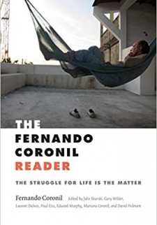 The Fernando Coronil Reader: The Struggle for Life Is the Matter